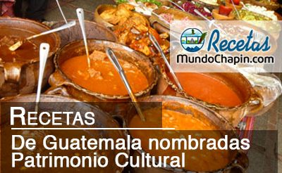 recetas de Guatemala nombradas Patrimonio Cultural mundochapin