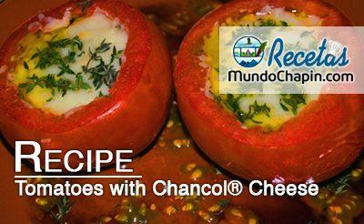 Tomatoes with Chancol Cheese  - mundochapin