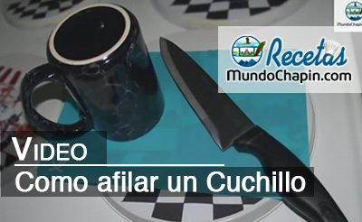 video como afilar un cuchillo - mundochapin
